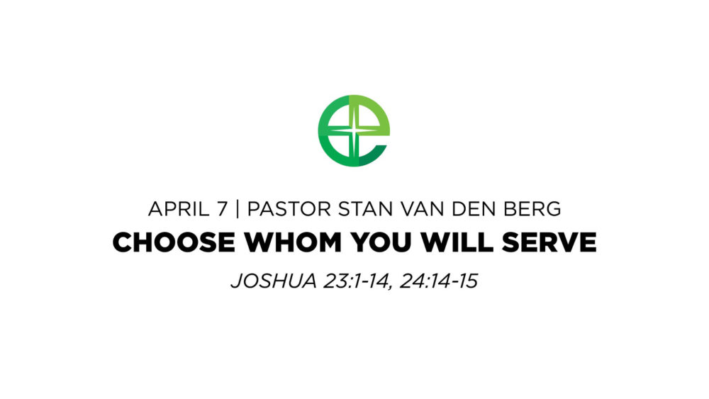 Choose Whom You Will Serve